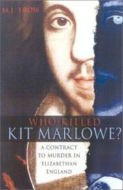 Cover of: Who killed Kit Marlowe?: a contract to murder in Elizabethan England