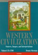 Cover of: Western Civilization: Sources, Images, and Interpretations  | Dennis Sherman