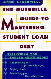 Cover of: The guerrilla guide to mastering student loan debt | Anne Stockwell