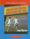 Cover of: Study Guide to Accompany American Cinema/American Culture | John Belton