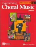 Cover of: Experiencing Choral Music, Proficient Treble Voices, Student Edition | McGraw-Hill