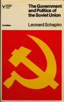 The government and politics of the Soviet Union by Leonard Bertram Schapiro