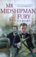 Cover of: Mr Midshipman Fury | G.S. Beard