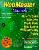 Cover of: WebMaster Macintosh: how to build your own World Wide Web server without really trying
