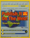 Cover of: Publish it on the Web! | Bryan Pfaffenberger
