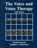 Cover of: The voice and voice therapy | Daniel R. Boone