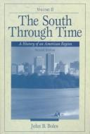 Cover of: The South Through Time | Boles, John B.