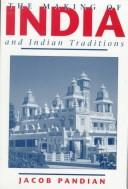 Cover of: Making of India and Indian Traditions, The | Jacob Pandian