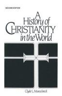 Cover of: history of Christianity in the world | Clyde Leonard Manschreck