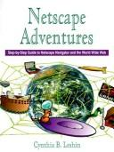 Cover of: Netscape Adventures | Cynthia B. Leshin