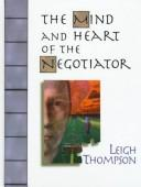 Cover of: The mind and heart of the negotiator