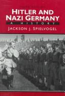 Cover of: Hitler and Nazi Germany | Jackson J. Spielvogel