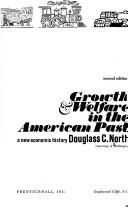 Cover of: Growth & welfare inthe American past | Douglass C. North