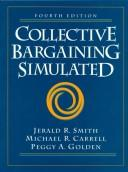 Cover of: Collective Bargaining Simulated (4th Edition) | Jerry Smith