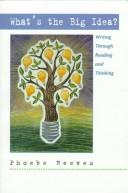 Cover of: What's the Big Idea? Writing Through Reading and Thinking