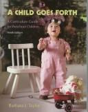 Cover of: A child goes forth by Barbara J. Taylor