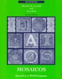 Cover of: Mosaicos: Spanish As a World Language  | Matilde Olivella De Castells