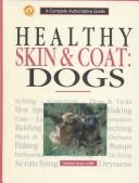 Cover of: Healthy Skin and Coat: Dogs | Dunbar Gram