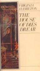 Cover of: The House of Dies Drear (Dies Drear Chronicle) | Virginia Hamilton