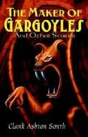 Cover of: The Maker of Gargoyles and Other Stories