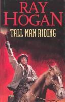 Cover of: Tall Man Riding | Ray Hogan