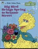Cover of: Big Bird Brings Spring | Lauren C. Swindler