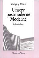 Unsere postmoderne Moderne by Wolfgang Welsch