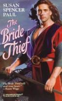 Cover of: The Bride Thief | Susan Spencer Paul