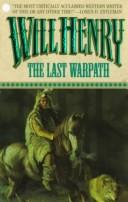 Cover of: The Last Warpath | Will Henry