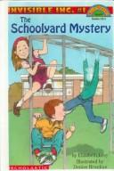 Cover of: The Schoolyard Mystery