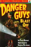 Cover of: Danger Guys Blast Off (Trophy Chapter Books)
