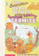 Cover of: The Berenstain Bear Scouts and the Terrible Talking Termite