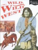 Cover of: The Wild, Wild West (Remarkable World (Austin Tex.).)