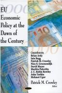 Cover of: EU Economic Policy at the Dawn of the Century | Patrick M. Crowley