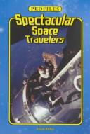 Cover of: Spectacular Space Travelers (Profiles)