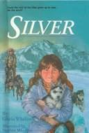 Cover of: Silver (Stepping Stone Books) | Gloria Whelan