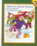 Cover of: Watch Out, Ronald Morgan! | Patricia Reilly Giff