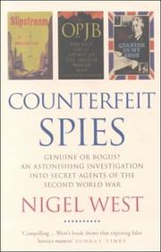 Cover of: Counterfeit spies: genuine or bogus?, an astonishing investigation into secret agents of the Second World War