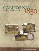Cover of: California 1850-A Snapshot in Time
