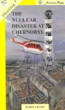 Cover of: The Nuclear Disaster at Chernobyl (Take Ten: Disaster)