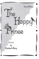 Cover of: The Happy Prince (Play Format) | Elizabeth Wong