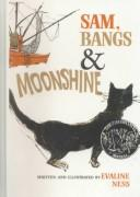 Cover of: Sam, Bangs & Moonshine