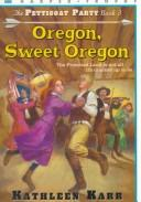 Cover of: Oregon, Sweet Oregon (The Petticoat Party Book , No 3)