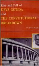 Cover of: Rise and Fall of Deve Gowda and the Constitutional Breakdown