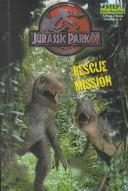 Cover of: Rescue Mission (Jurassic Park Adventures) | Scott Ciencin