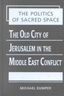 Cover of: The Politics of Sacred Space | Michael Dumper