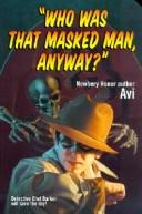 Cover of: Who Was That Masked Man Anyway?