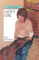 Cover of: Lady's Girl: The Eve Bunting Collection