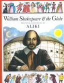 Cover of: William Shakespeare and the Globe
