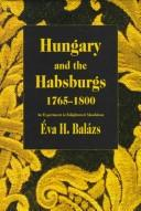 Cover of: Hungary and the Habsburgs, 1765-1800